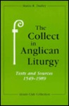 The Collect in Anglican Liturgy: Texts & Sources, 1549-1989