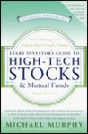 Every Investor's Guide to High-tech Stocks & Mutual Funds: Proven Strategies for Picking High-growth Winners