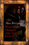 Black Horses for the King by Anne McCaffrey