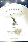 Stargazer: The Life and Times of the Telescope