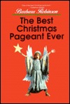Best Christmas Pageant Ever by Barbara Robinson