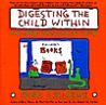 Digesting the Child Within: And Other Cartoons to Live by