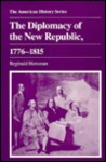 The Diplomacy of the New Republic, 1776-1815 (American History Series)