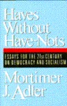 Haves without Have-Nots: Essays for the 21st Century on Democracy & Socialism