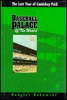 Baseball Palace of the World: The Last Year of Comiskey Park