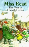 The Year at Thrush Green by Miss Read