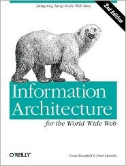 Information Architecture for the World Wide Web by Louis Rosenfeld