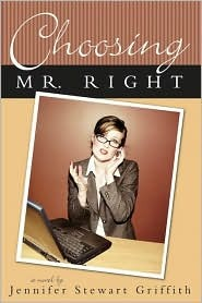 Choosing Mr. Right by Jennifer Stewart Griffith