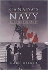 Canada's Navy: The First Century
