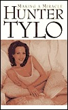 Making a Miracle by Hunter Tylo