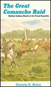 Great Comanche Raid by Donaly E. Brice