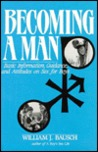 Becoming a Man: Basic Information, Guidance, and Attitudes on Sex for Boys