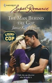 The Man Behind the Cop by Janice Kay Johnson