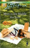 Mom in the Middle (Texas Treasures Series #3) (Love Inspired #397)