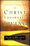 Christ Empowered Living by Selwyn Hughes