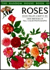 The Random House Book of Roses by Roger Phillips