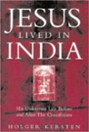 Jesus Lived in India: His Unknown Life Before and After the Crucifixion