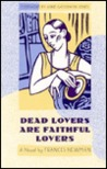 Dead Lovers Are Faithful Lovers