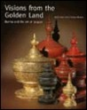 Visions from the Golden Land: Burma and the Art of Lacquer