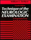 Technique of the Neurologic Examination: A Programmed Text