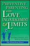 Preventive Parenting With Love, Encouragement, And Limits: The Preschool Years