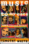 Music to My Ears: The Billboard Essays, 1992-1996: Profiles of Popular Music in the '90s
