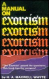 Manual on Exorcism by H.A. Maxwell Whyte