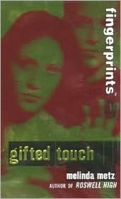 Gifted Touch by Melinda Metz