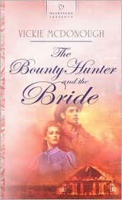 The Bounty Hunter and the Bride by Vickie McDonough