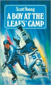 A Boy at the Leafs' Camp by Scott Young