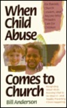 When Child Abuse Comes to Church: Recognizing Its Occurrence and What to Do about It