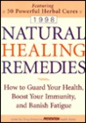 Natural Healing Remedies: How to Guard Your Health, Boost Your Immunity, and Banish Fatigue