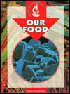 Our Food (Under The Microscope)