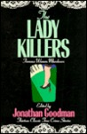 The Lady Killers: Famous Women Murderers