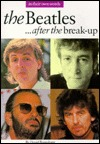 The Beatles... After the Break-Up by David Bennahum