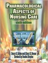Pharmacological Aspects of Nursing Care [With CDROM]