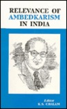 The Relevance of Ambedkarism in India