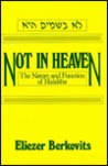 Not In Heaven: The Nature And Function Of Halakha