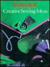 Singer Creative Sewing Ideas by Singer Sewing Company