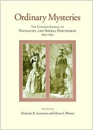 Ordinary Mysteries: The Common Journal of Nathaniel And Sophia Hawthorne, 1842-1843 (Memoirs of the American Philosophical Society) (Memoirs of the American Philosophical Society)