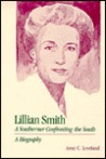 Lillian Smith, a Southerner Confronting the South