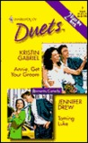 Annie, Get Your Groom / Taming Luke (Harlequin Duets, #7)