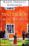 Matricide at St Martha's