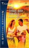 The Three-Way Miracle (Silhouette Special Edition No. 1733) (Silhouette Special Edition)