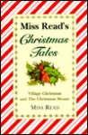 Miss Read's Christmas Tales: Village Christmas and the Christmas Mouse