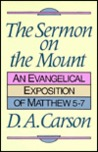 Sermon on the Mount: An Evangelical Exposition of Matthew 5–7