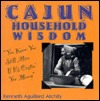 Cajun Household Wisdom by Kenneth Aguillard Atchity
