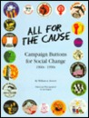 All for the Cause: Campaign Buttons for Social Change: 1960S-1990s