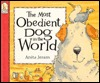 The Most Obedient Dog in the World by Anita Jeram