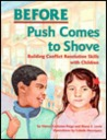 Before Push Comes to Shove: Building Conflict Resolution Skills with Children